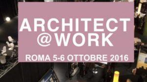 ARCHITECT@work 5 e 6 Ottobre Fiera di Roma